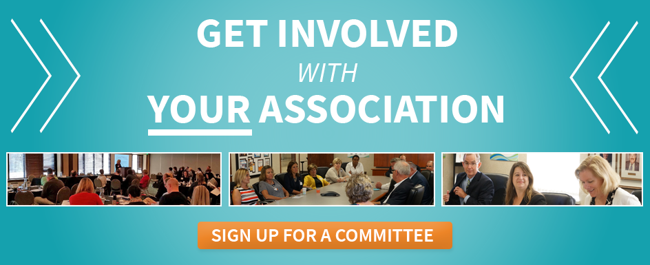 Get involved with your association--click here to sign up for a committee