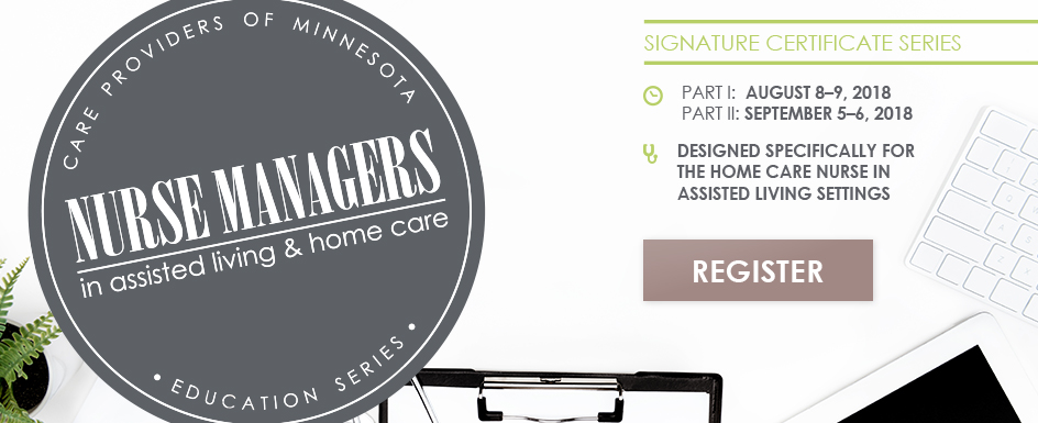Click here to register for the Nurse Managers in assisted living and home care signature certificate series