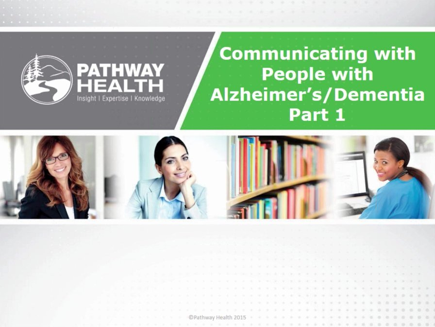 Communicating with People with Alzheimer's/Dementia - Part 1