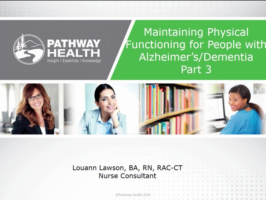Maintaining Physical Functioning for People with Alzheimer's/Dementia Part 3